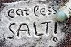 Cut back on salt. This will help control your blood pressure. Most people get too much sodium, and a lot of it comes from packaged foods.