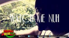 L. Razor - Watch Me Nuh [Official Music Video] ▶Dancehall 2016