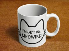 Engaged mug   Getting Married   Cute Engagement Gift   Bridal Shower Gift   Getting Meowied   Cat Lover Mug   Gift for Her   11oz Ceramic 97