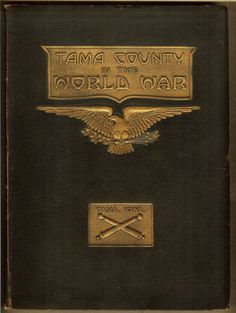 1917-1918 TAMA County, Iowa IA in World War I Soldiers,Army Nurse Autograph BOOK