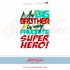 5600 Sayings : My Big Brother Is My Super Hero pplique 5x7