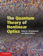 The Quantum Theory of Nonlinear Optics / Peter D, Drummond and Mark Hillery. / QC 446.2 D82