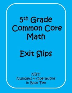 Exit Slips of ALL 5th grade NBT Standards!