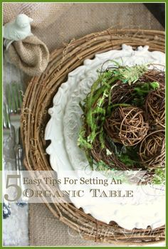 5 EASY TIPS FOR SETTING AN ORGANIC TABLE- We all love to bring the outside in when we decorate. Why not do the same when we set a table?