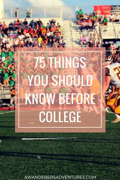What you should know BEFORE college!