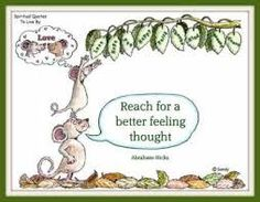 Reach for a better feeling thought.