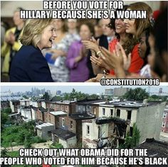 Obama did NOTHING for the black community and Hillary will continue to do NOTHING for anyone but her big donors and of course, herself!
