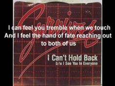"""Survivor  - I Can't Hold Back  - """"I can feel you tremble when we touch and I feel the hand of fate ...""""  1984  Always luvd this song:)"""