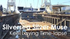 Silversea Silver Muse Keel Laying Time-Lapse Silversea Cruises, Made Video, Genoa, Muse, Tips, Counseling