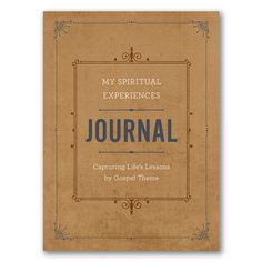 My Spiritual Experiences Journal (#DBD-5186875) from Deseret Book.  available on LDSBookstore.com