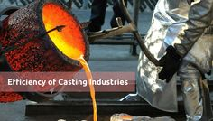 #Casting #Manufacturing #Companies effects quality production and efficiency of industries.