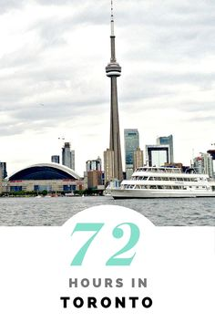 Toronto: A 72 Hour Destination Travel Guide