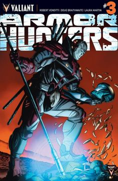 Armor Hunters #3 ALL OUT WAR! Five alien Armor Hunters now control the planet, millions are dead - and that was only the beginning! But if X-O Manowar surrenders now, will he spare the Earth