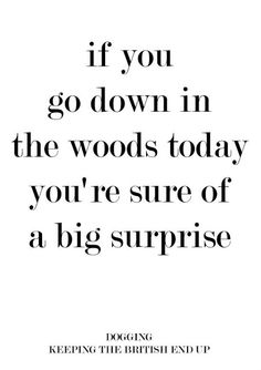 #Dogging - If you go down in the woods today you're sure of a big surprise