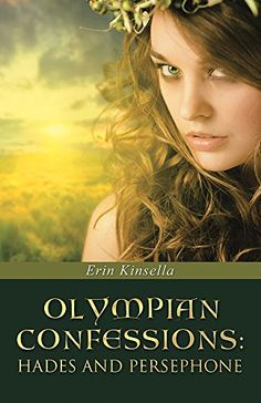 Olympian Confessions: Hades and Persephone by Erin Kinsella https://smile.amazon.com/dp/B01AHXVL52/ref=cm_sw_r_pi_dp_x_yWPtyb1F8WNN3