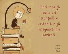 Książki są najspokojniejszymi i najwytrwalszymi przyjaciółmi oraz najbardziej cierpliwymi nauczycielami.