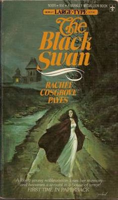 The Black Swan by Rachel Cosgrove Payes (no, not *that* Black Swan)