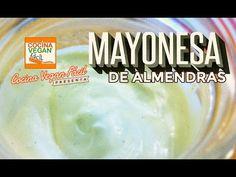 Mayonesa de almendras - Cocina Vegan Fácil (Receta Nueva) - YouTube