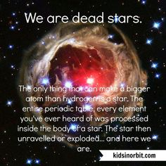 We Are Dead Stars. Awesome Space Facts About The Universe For Astronomy Astrophysics Fans Also Make Sure To Visit - 100 Dedicated To Kids Science Astronomy Image: Nasa Astronomy Facts, Space And Astronomy, Astronomy Science, Astronomy Stars, Astronomy Quotes, Science For Kids, Science And Nature, Science Space, Computer Science