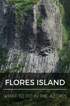 """What to do in the Azores: Flores Island"" is the eighth installment of a series of nine blog posts about the Azores islands. The posts are meant to give you a detailed overview of each one of them to help you plan your trip, whether you decide to visit one, two, or all nine."