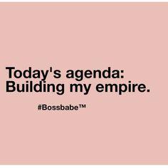 Today's agenda: Building my empire