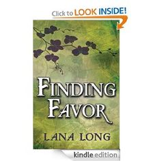Finding Favor by: Lana Long - What's more important: friendship or freedom?  In the eight years since seventeen-year-old Favor Miller's father died, she's had to endure her reluctant, self-righteous guardians the Browns. Every day for eight years, they've reminded her that she doesn't fit in, that she's not one of them. Every day for eight years, she's eagerly awaited the day when she'll finally be free to live her life her way.