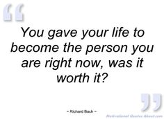 richard bach quotes | ... your life to become the person - Richard Bach - Quotes and sayings