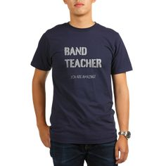 BAND TEACHER YOU ARE AMAZING T-Shirt