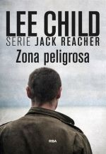 Anibal libros para todos: Zona peligrosa -- Lee Child