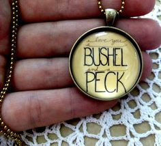 """I love you a bushel & a peck"" necklace things-i-want"
