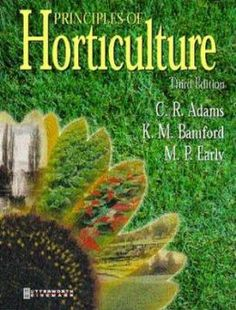 #PrinciplesofHorticulture  by K. M. Bamford, C. R. Adams, M. P. Early Botanical Science, Bamford, Horticulture, Garden Planning, Lawn And Garden