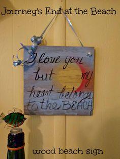 "Custom made wood #beach wall hanging.  ""I LOVE YOU BUT MY HEART BELONGS TO THE BEACH""."