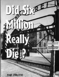 Did six million really die ? by Richard E. Harwood