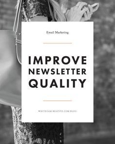 How to create a newsletter that adds quality