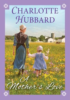 Cover Reveal & Excerpt from Charlotte Hubbard's Upcoming 'A Mother's Love'