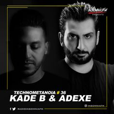 Kade B & Adexe - Technometanoia 036 on Insomniafm - November 2020