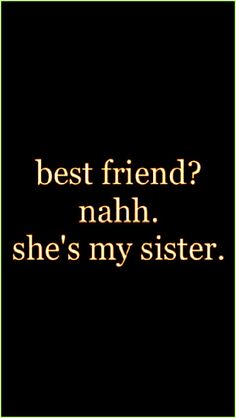 bsf is an understatement that bitch is my sister. we gon live together and we gon die together Besties Quotes, Cute Quotes, Friends Like Sisters Quotes, Funny Sister Quotes, Best Friend Sister Quotes, Quotes For Best Friends, Best Friend Quotes Funny, Best Sister, Quotes For My Sister