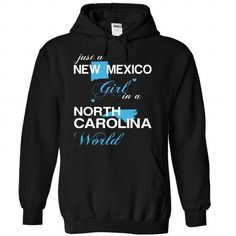 (NMJustXanh001) Just A New Mexico Girl In A North_Carolina World T-Shirts, Hoodies (39$ ==► Order Here!)