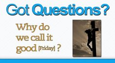 Why do we call it good-Friday