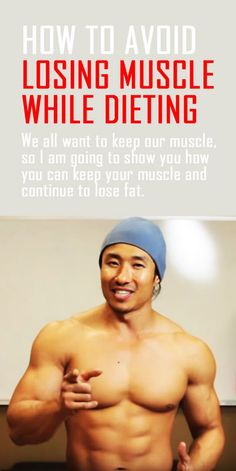 How to avoid losing muscle while dieting.