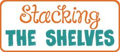 Life With Two Boys: Stacking The Shelves {Week 25}