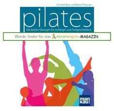 Wer testet für uns das Pilates Buch von Christof Baur und Bernd Thurner aus dem Mankau Verlag? Ausschreibung vom 08.05.2015 - 14.05.2015. Mehr Infos dazu findest du hier: http://www.abnehmguru-magazin.de/pilates-mankauverlag/