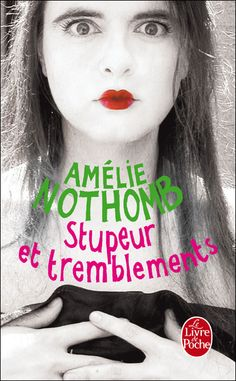 Amélie Nothomb (Belgian) - Stupeur et tremblements - one year job in Japan, with disastrous results of culture clash