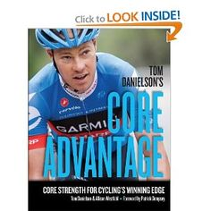 This book has awesome core exercises that are useful for everyone, non-cyclists included   Tom Danielson's Core Advantage: Core Strength for Cycling's Winning Edge