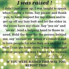 I Was Raised life quotes quotes quote life quote family quotes facebook quotes quotes for facebook quotes to share quotes about family