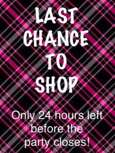 Last Chance to SHOP!!!