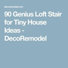 90 Genius Loft Stair for Tiny House Ideas - DecoRemodel