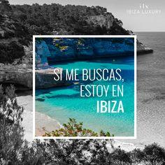 Si me buscas, estoy en Ibiza #ilx #ibizaluxury #ibiza #quote #esenciaibiza