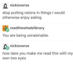 dont put raisins in things would gave enjoyed