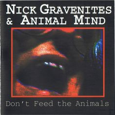 Nick Gravenites & Animal Mind - Don't Feed the Animals